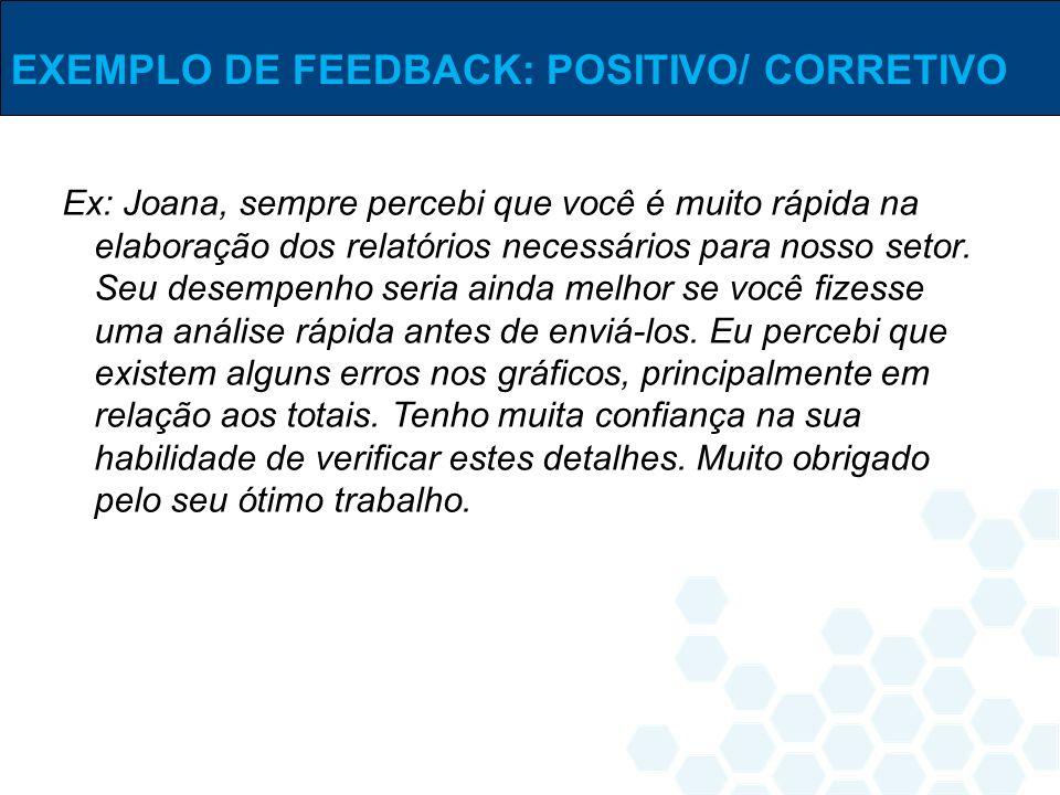 EXEMPLO DE FEEDBACK: POSITIVO/ CORRETIVO