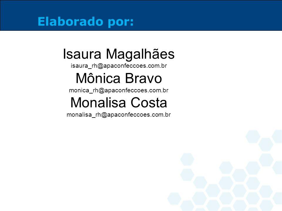 Isaura Magalhães Mônica Bravo Monalisa Costa Elaborado por: