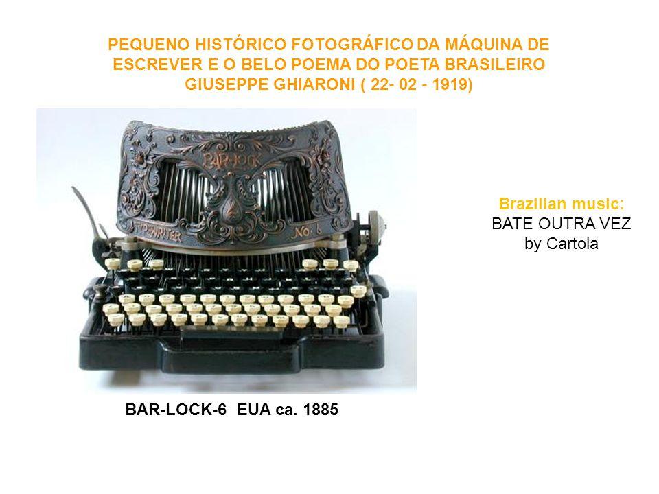 PEQUENO HISTÓRICO FOTOGRÁFICO DA MÁQUINA DE ESCREVER E O BELO POEMA DO POETA BRASILEIRO GIUSEPPE GHIARONI ( 22- 02 - 1919)