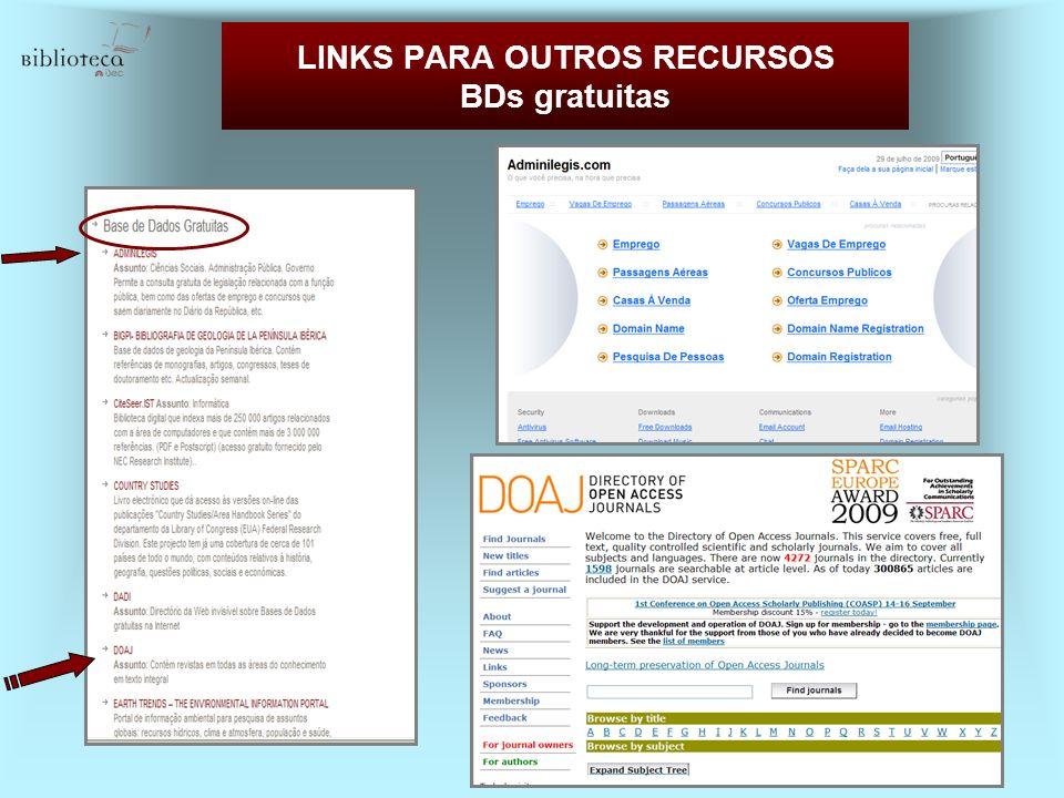 LINKS PARA OUTROS RECURSOS BDs gratuitas