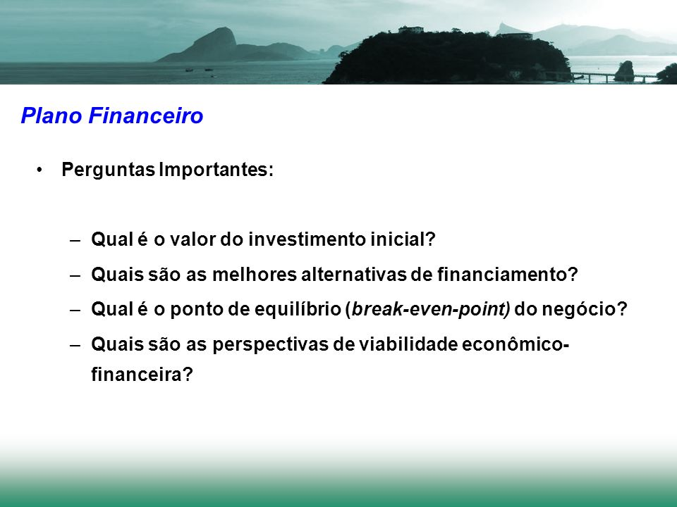 Plano Financeiro Perguntas Importantes: