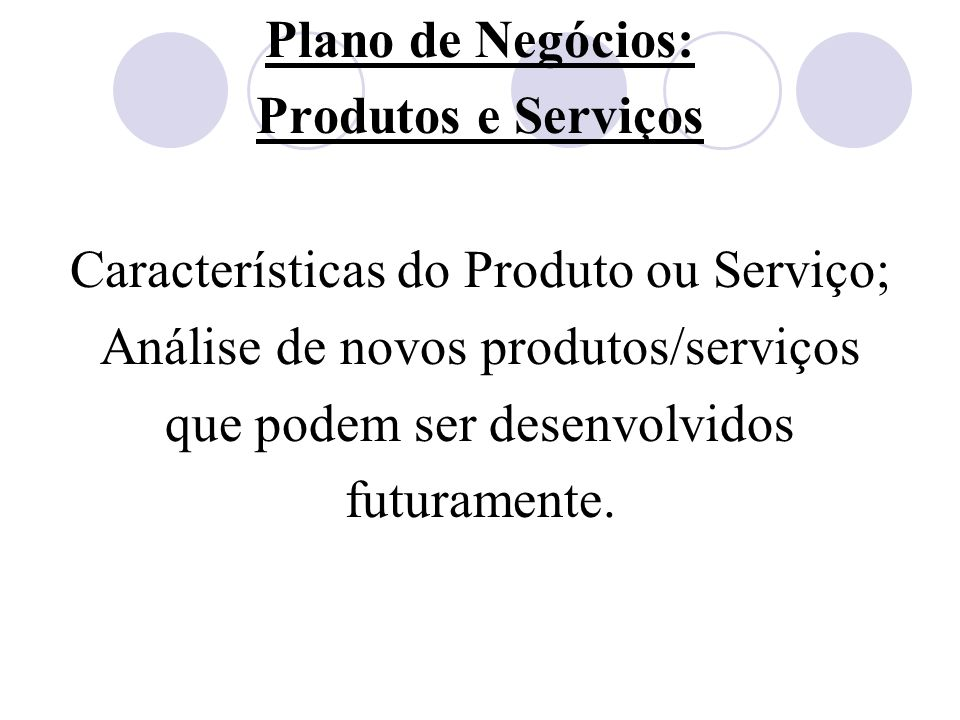 Plano de Negócios: Produtos e Serviços