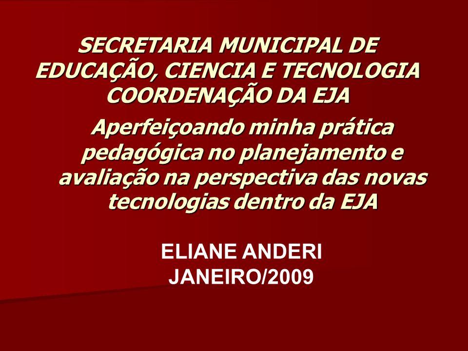 SECRETARIA MUNICIPAL DE EDUCAÇÃO, CIENCIA E TECNOLOGIA COORDENAÇÃO DA EJA