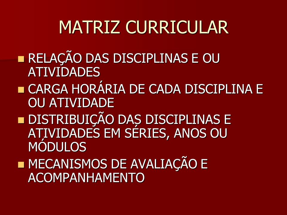 MATRIZ CURRICULAR RELAÇÃO DAS DISCIPLINAS E OU ATIVIDADES