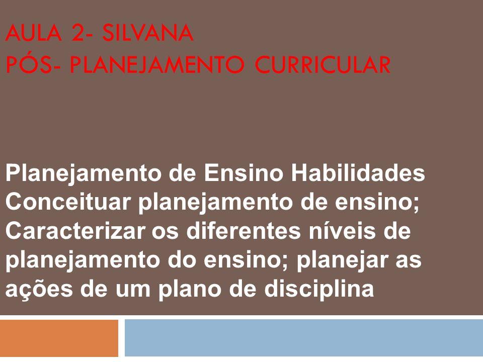 Aula 2- Silvana Pós- Planejamento curricular