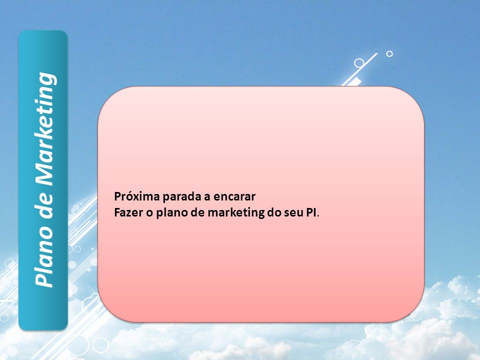 Plano de Marketing Próxima parada a encarar