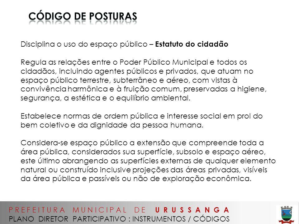 código de posturas Disciplina o uso do espaço público – Estatuto do cidadão.