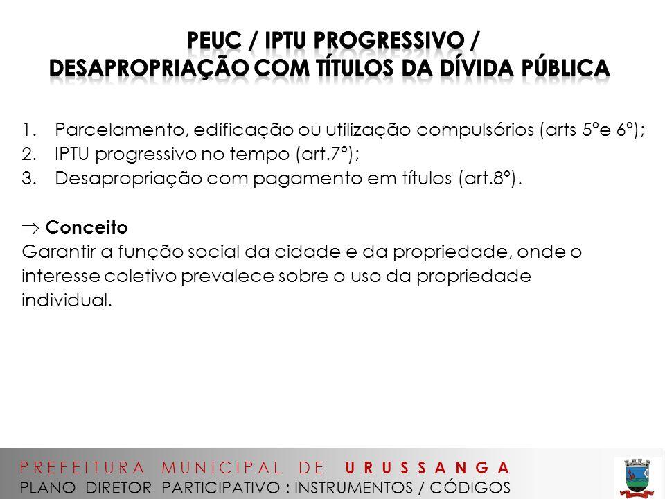 PEUC / IPTU Progressivo / Desapropriação com Títulos da Dívida Pública
