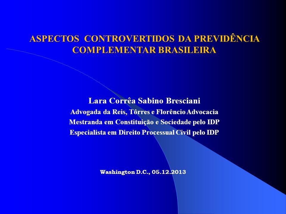 ASPECTOS CONTROVERTIDOS DA PREVIDÊNCIA COMPLEMENTAR BRASILEIRA