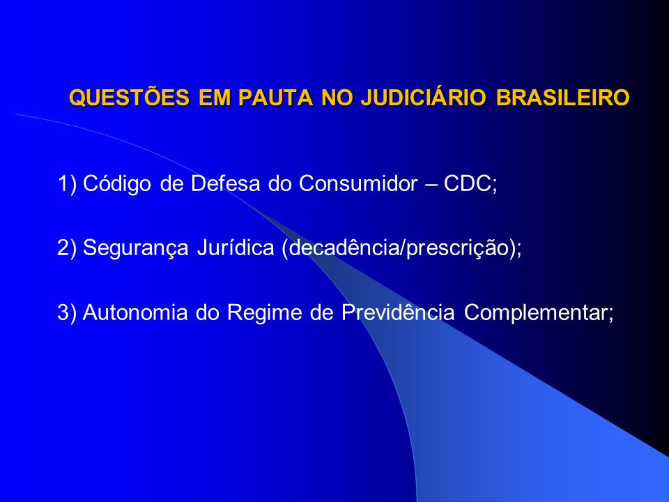 QUESTÕES EM PAUTA NO JUDICIÁRIO BRASILEIRO