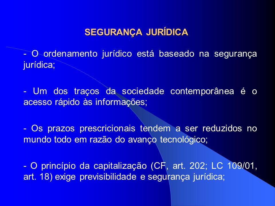 SEGURANÇA JURÍDICA - O ordenamento jurídico está baseado na segurança jurídica;