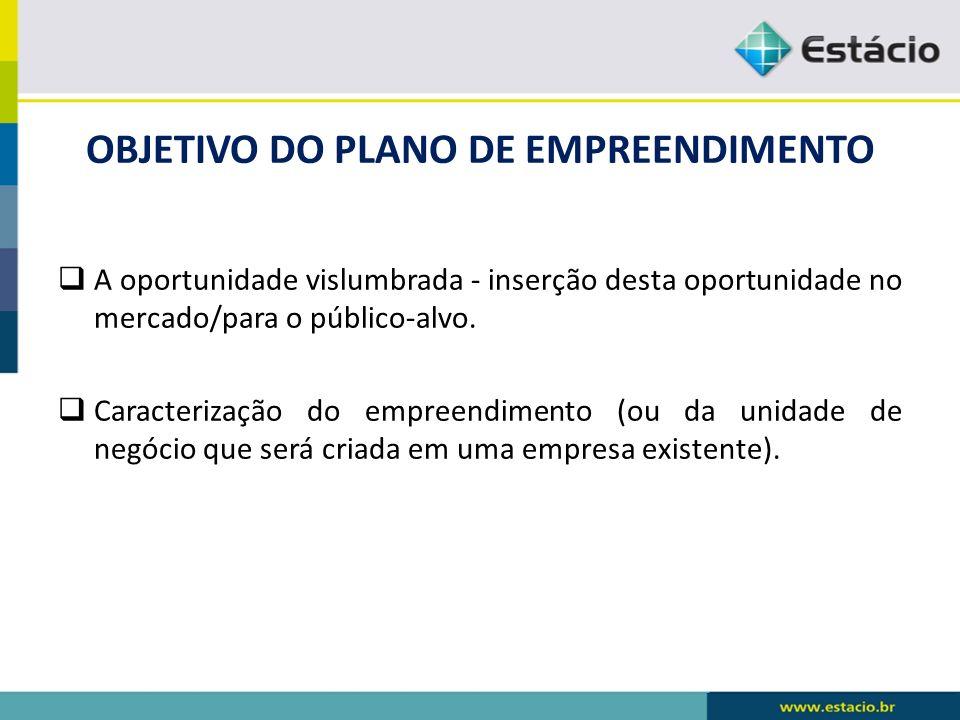 OBJETIVO DO PLANO DE EMPREENDIMENTO