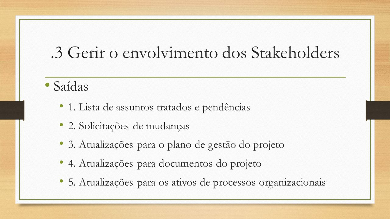 .3 Gerir o envolvimento dos Stakeholders