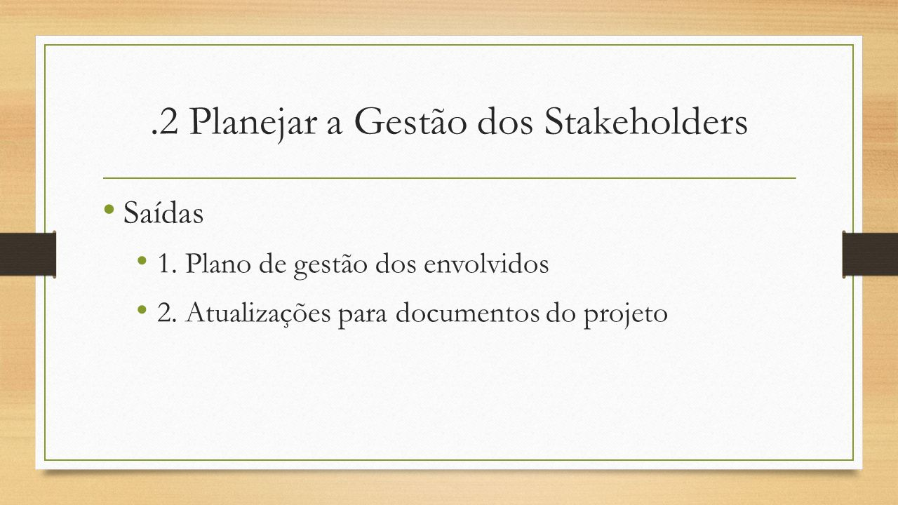 .2 Planejar a Gestão dos Stakeholders