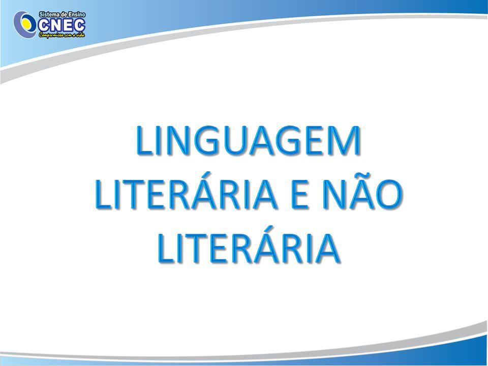 LINGUAGEM LITERÁRIA E NÃO LITERÁRIA