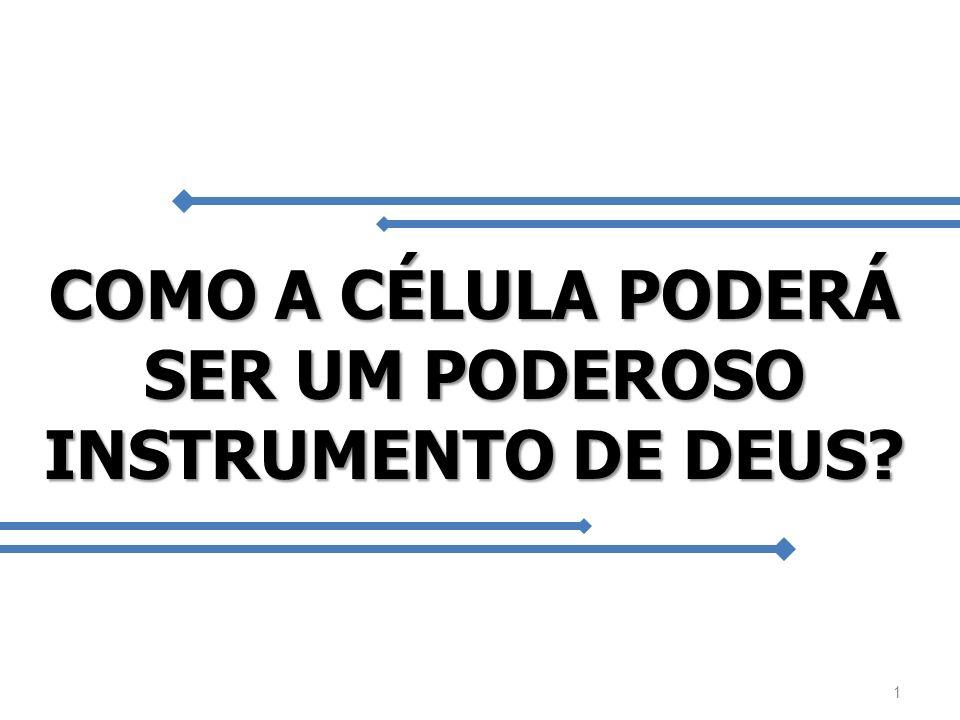 COMO A CÉLULA PODERÁ SER UM PODEROSO INSTRUMENTO DE DEUS