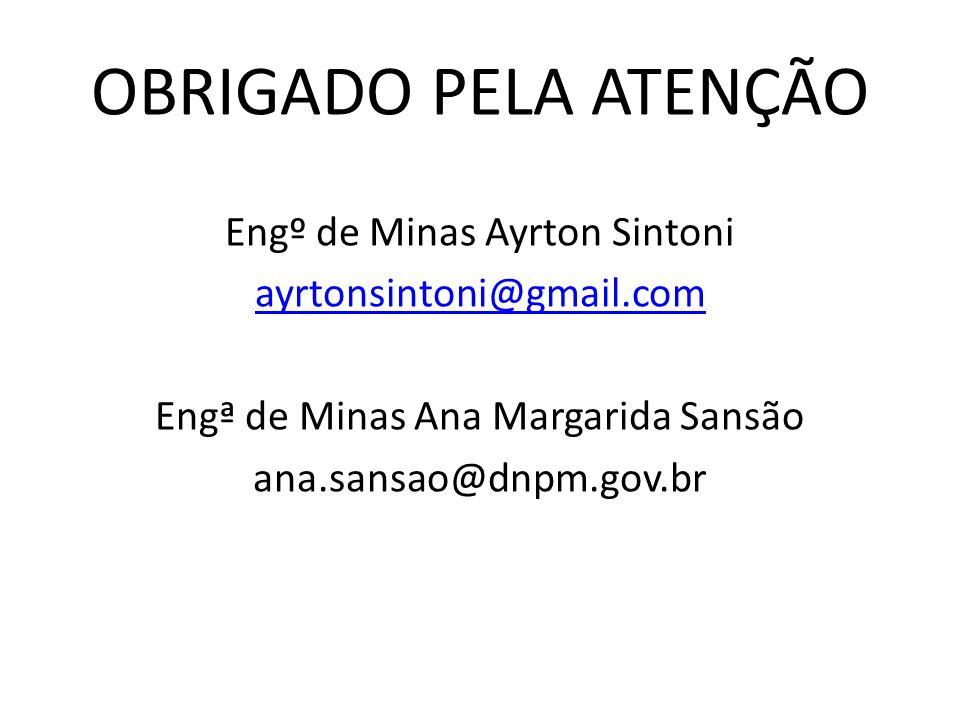 OBRIGADO PELA ATENÇÃO Engº de Minas Ayrton Sintoni