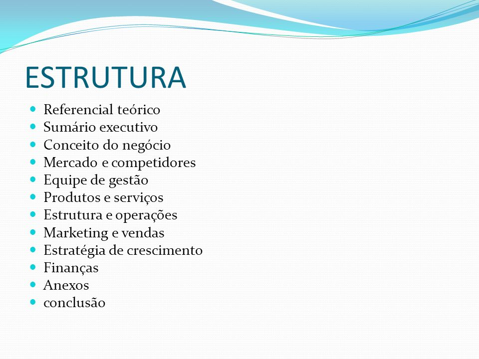 ESTRUTURA Referencial teórico Sumário executivo Conceito do negócio
