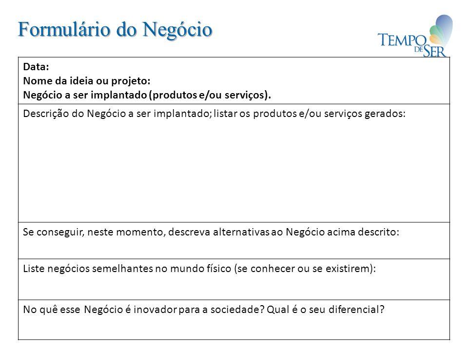 Formulário do Negócio Data: Nome da ideia ou projeto: