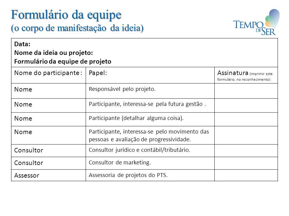 Formulário da equipe (o corpo de manifestação da ideia) Data:
