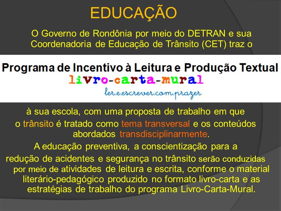EDUCAÇÃO O Governo de Rondônia por meio do DETRAN e sua Coordenadoria de Educação de Trânsito (CET) traz o.