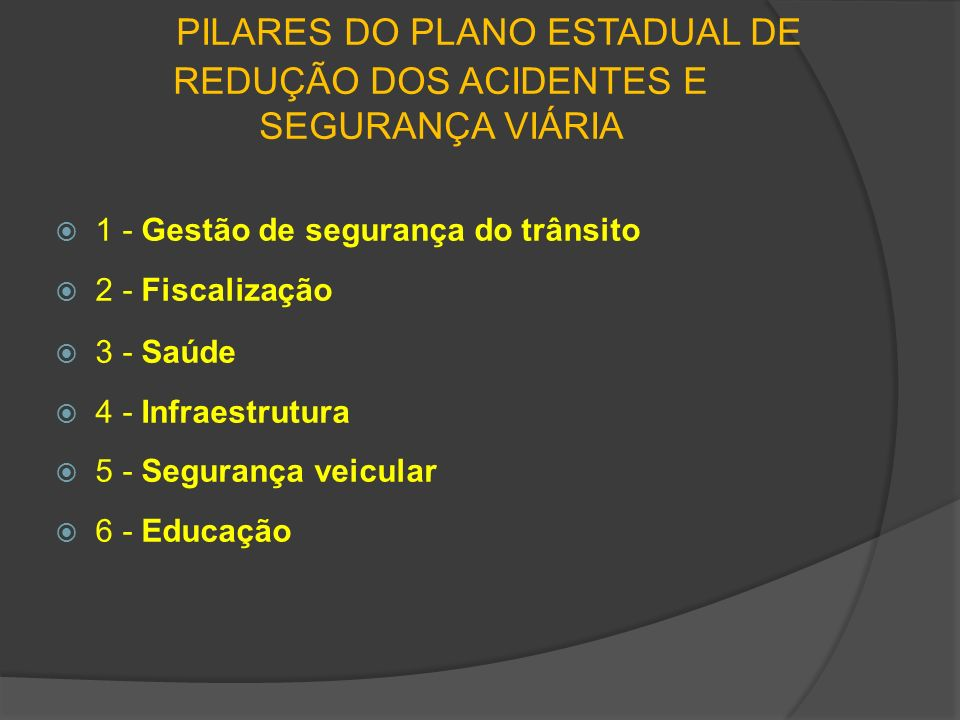 PILARES DO PLANO ESTADUAL DE REDUÇÃO DOS ACIDENTES E SEGURANÇA VIÁRIA
