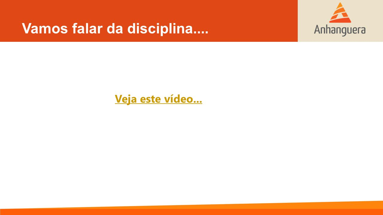 Vamos falar da disciplina....