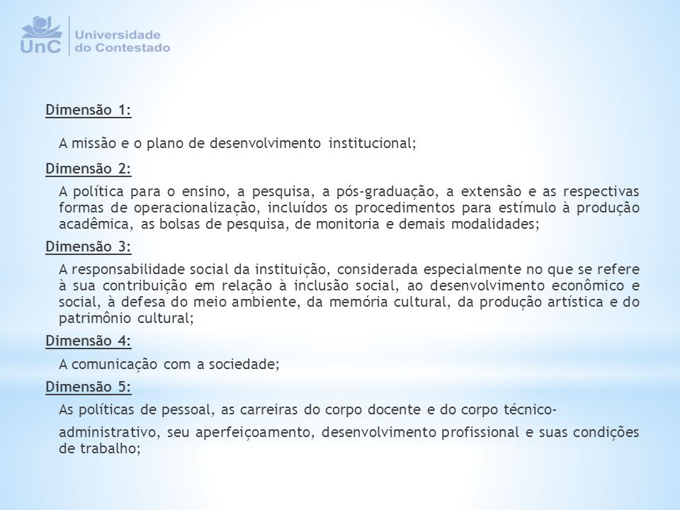 Dimensão 1: A missão e o plano de desenvolvimento institucional; Dimensão 2: