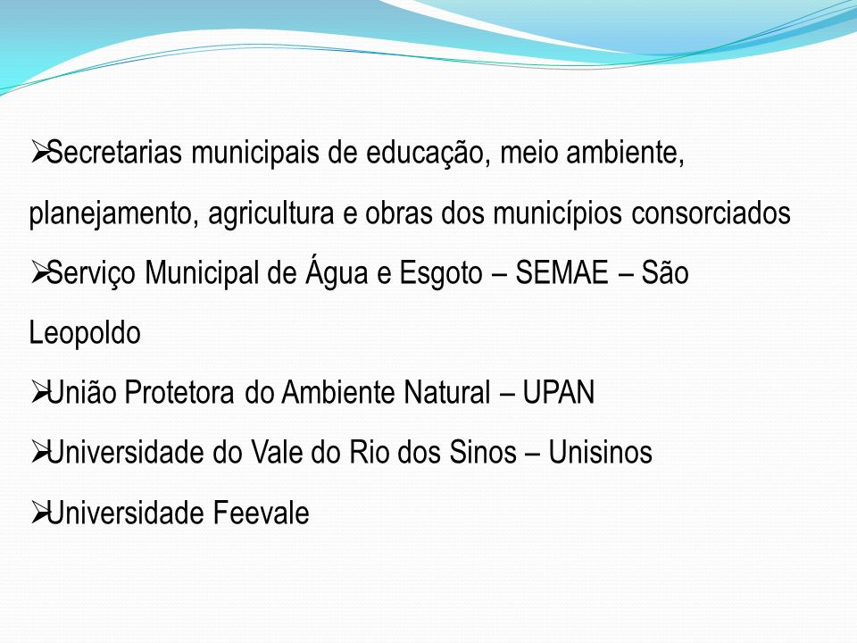 Secretarias municipais de educação, meio ambiente, planejamento, agricultura e obras dos municípios consorciados