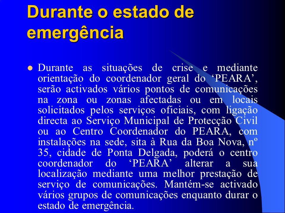Durante o estado de emergência