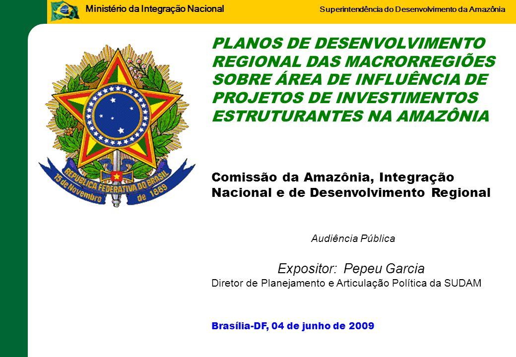 PLANOS DE DESENVOLVIMENTO REGIONAL DAS MACRORREGIÕES SOBRE ÁREA DE INFLUÊNCIA DE PROJETOS DE INVESTIMENTOS ESTRUTURANTES NA AMAZÔNIA