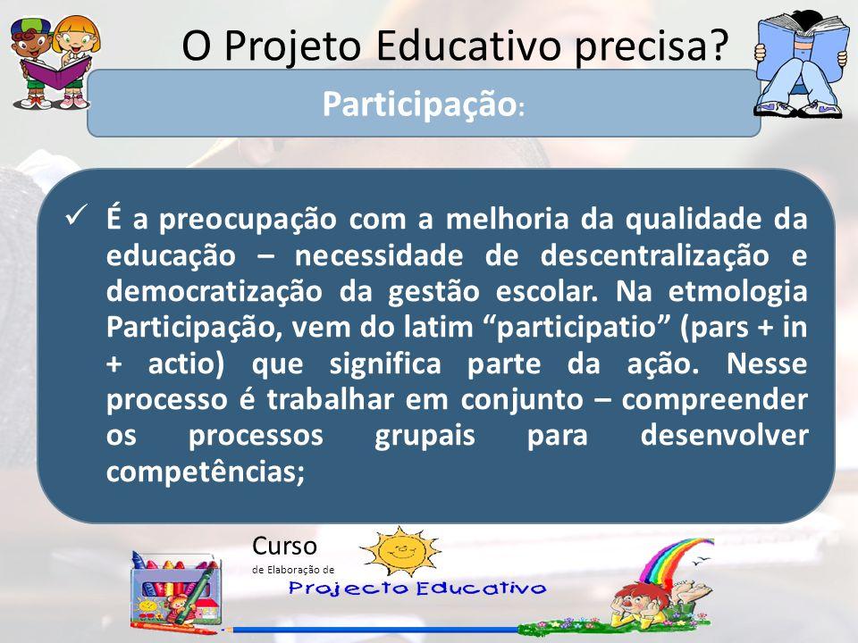 O Projeto Educativo precisa