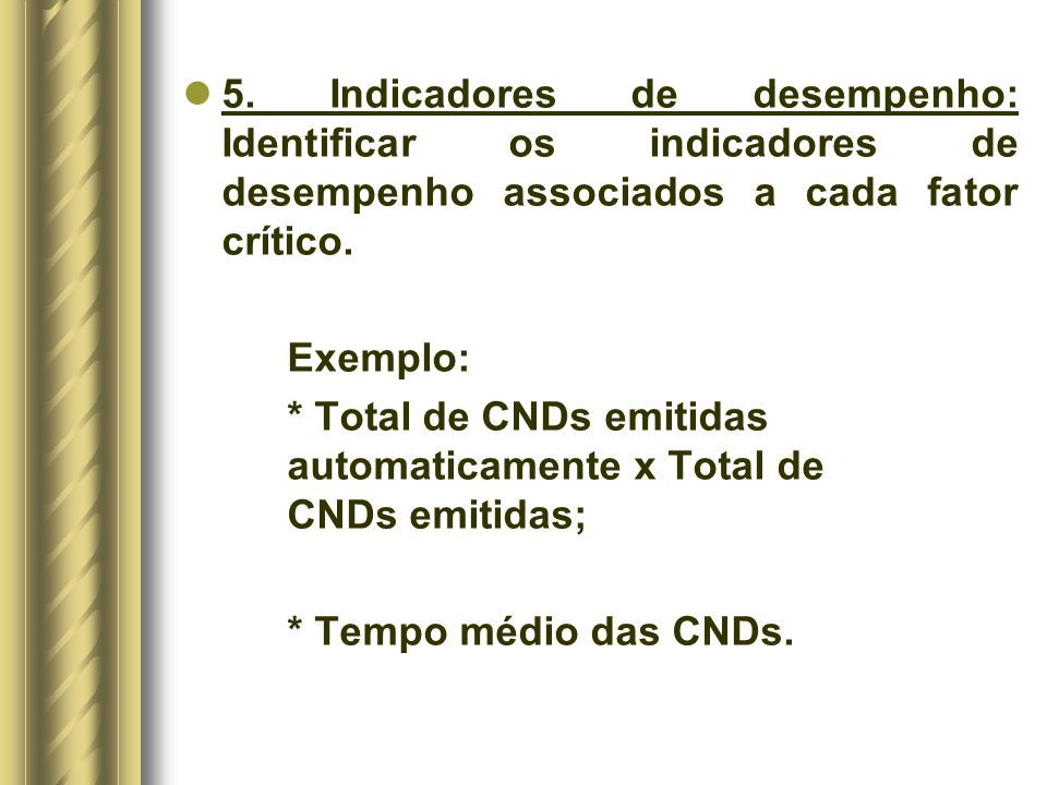 5. Indicadores de desempenho: Identificar os indicadores de desempenho associados a cada fator crítico.