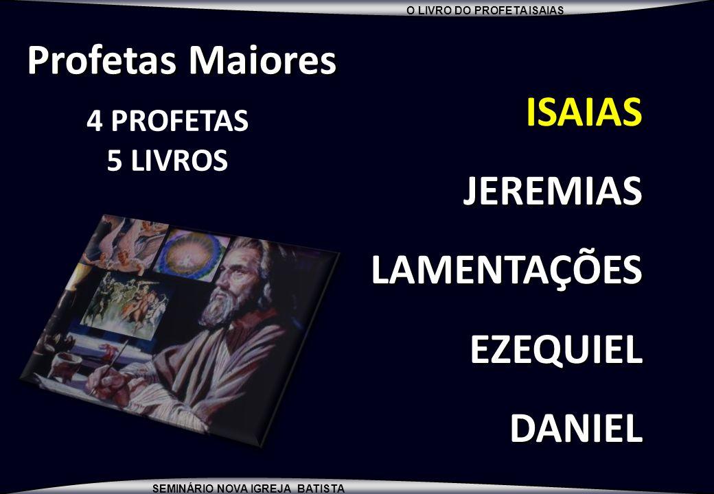 Profetas Maiores ISAIAS JEREMIAS LAMENTAÇÕES EZEQUIEL DANIEL