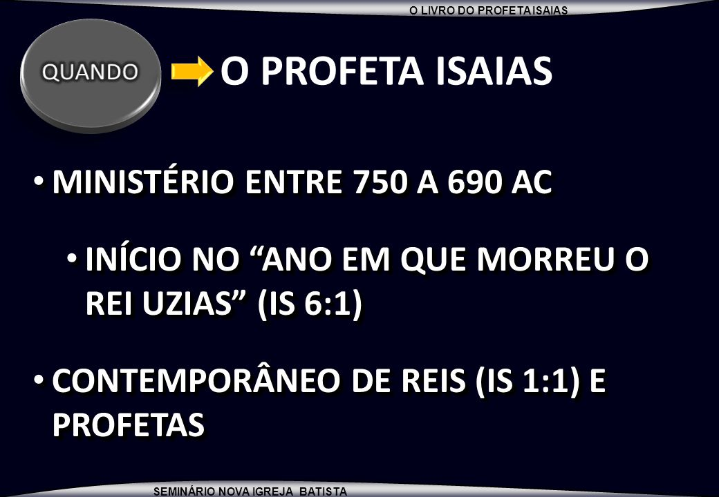 O PROFETA ISAIAS MINISTÉRIO ENTRE 750 A 690 AC