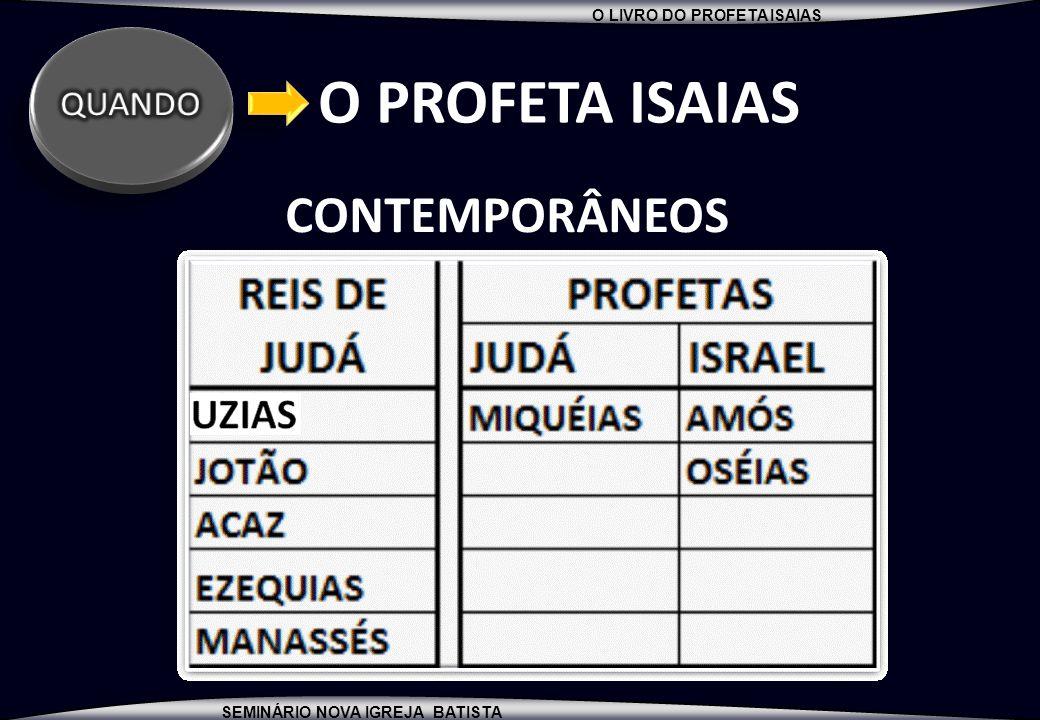 QUANDO O PROFETA ISAIAS CONTEMPORÂNEOS