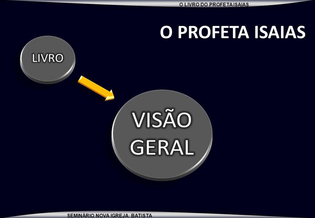 O PROFETA ISAIAS LIVRO VISÃO GERAL