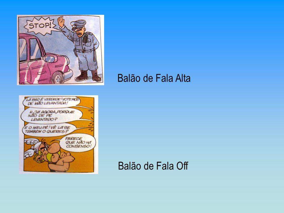 Balão de Fala Alta Balão de Fala Off