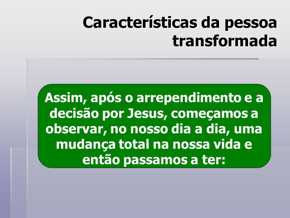 Características da pessoa transformada