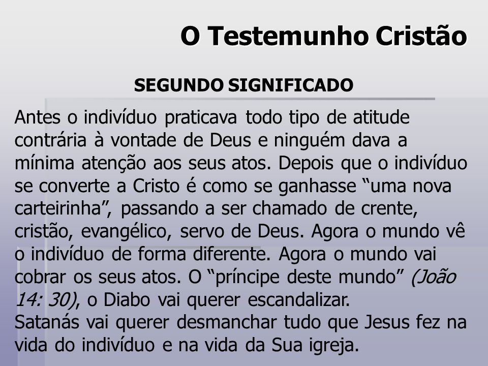 O Testemunho Cristão SEGUNDO SIGNIFICADO.