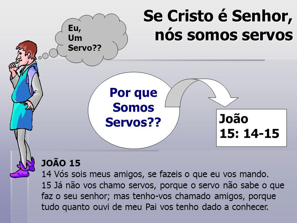 Se Cristo é Senhor, nós somos servos