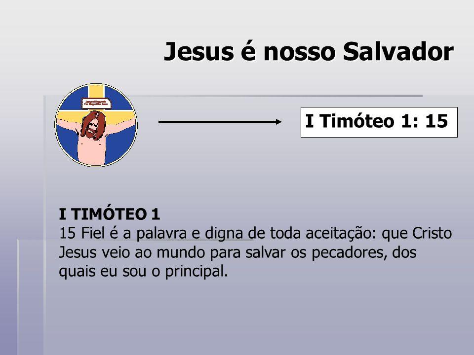 Jesus é nosso Salvador I Timóteo 1: 15 I TIMÓTEO 1