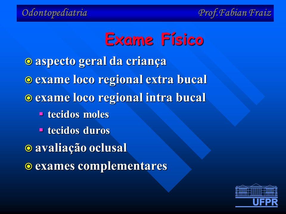Exame Físico aspecto geral da criança exame loco regional extra bucal