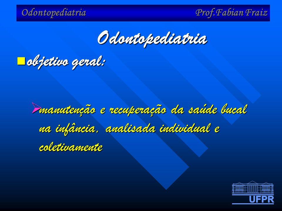 Odontopediatria objetivo geral: