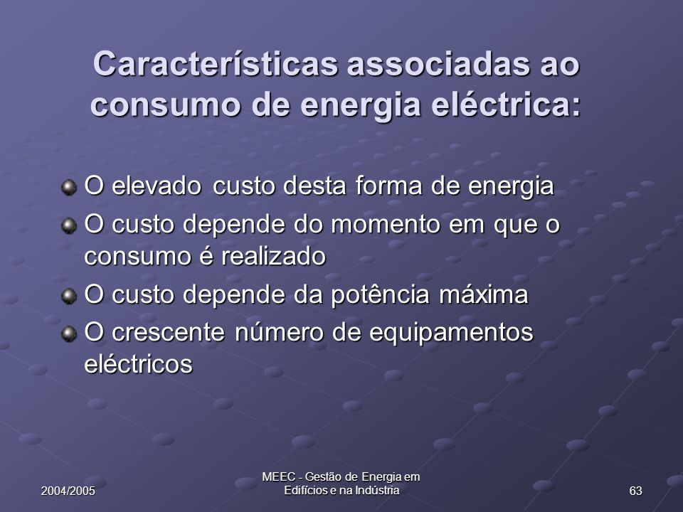 Características associadas ao consumo de energia eléctrica: