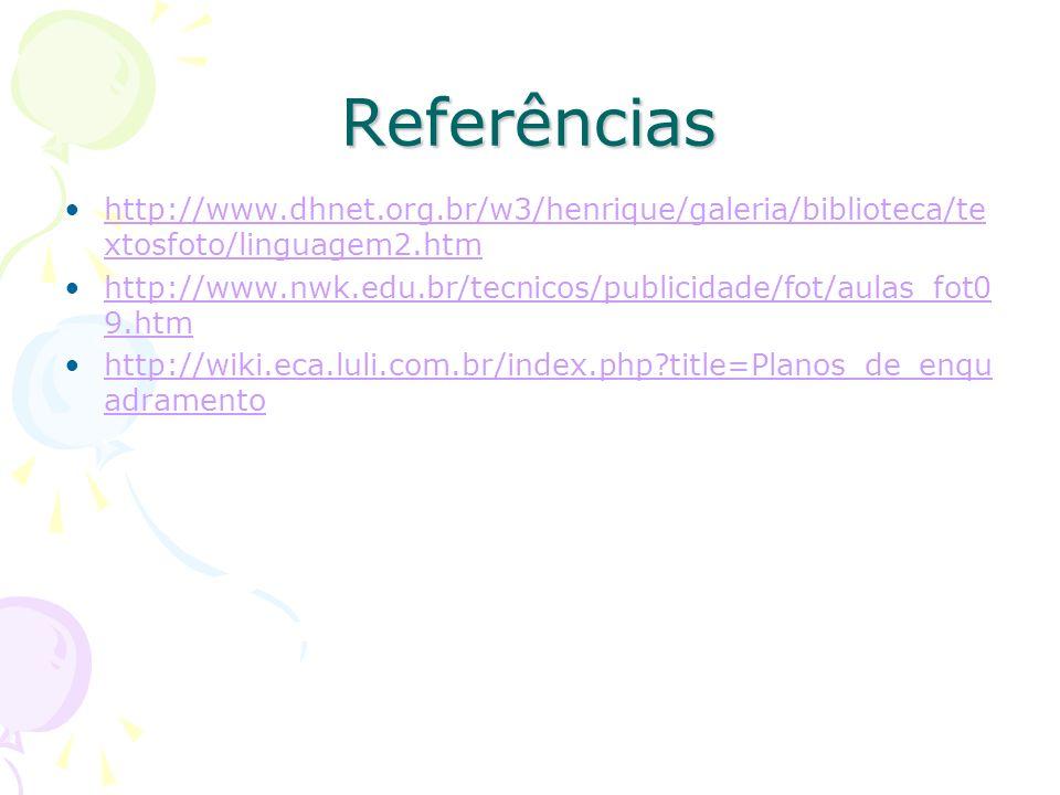 Referências http://www.dhnet.org.br/w3/henrique/galeria/biblioteca/textosfoto/linguagem2.htm.