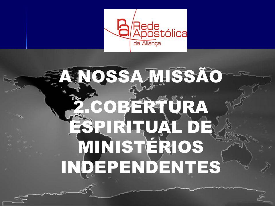 2.COBERTURA ESPIRITUAL DE MINISTÉRIOS INDEPENDENTES