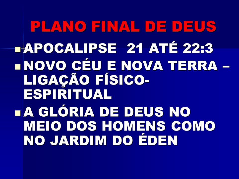 PLANO FINAL DE DEUS APOCALIPSE 21 ATÉ 22:3