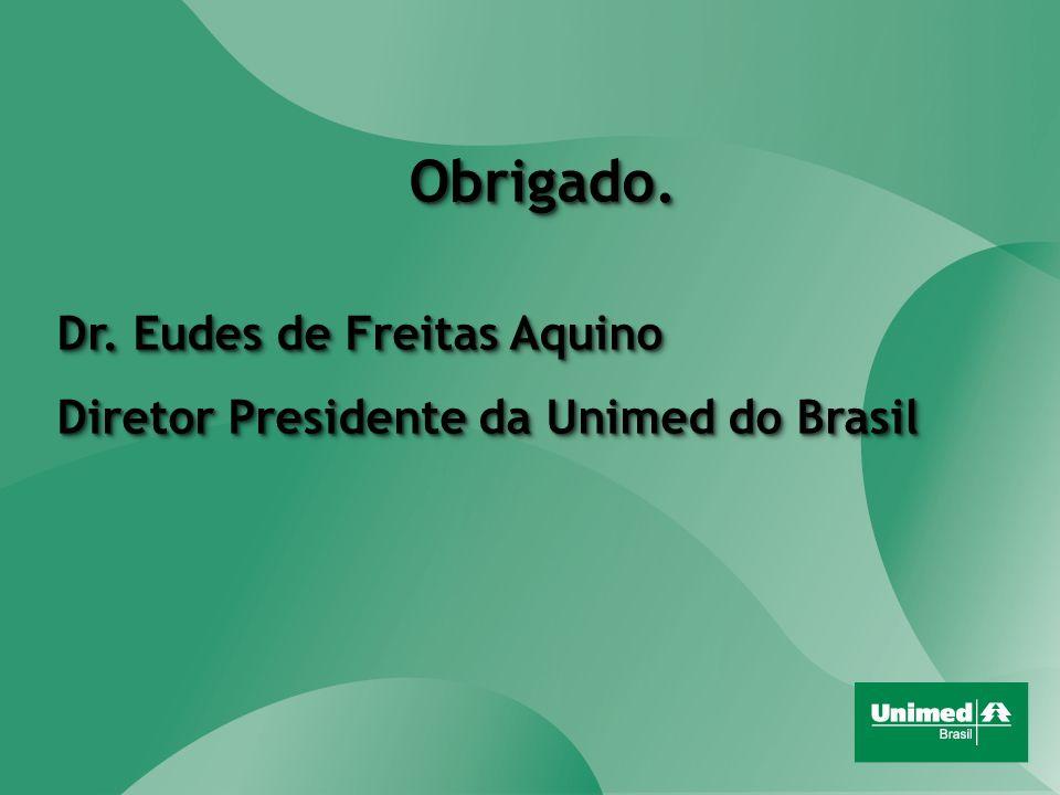 Obrigado. Dr. Eudes de Freitas Aquino