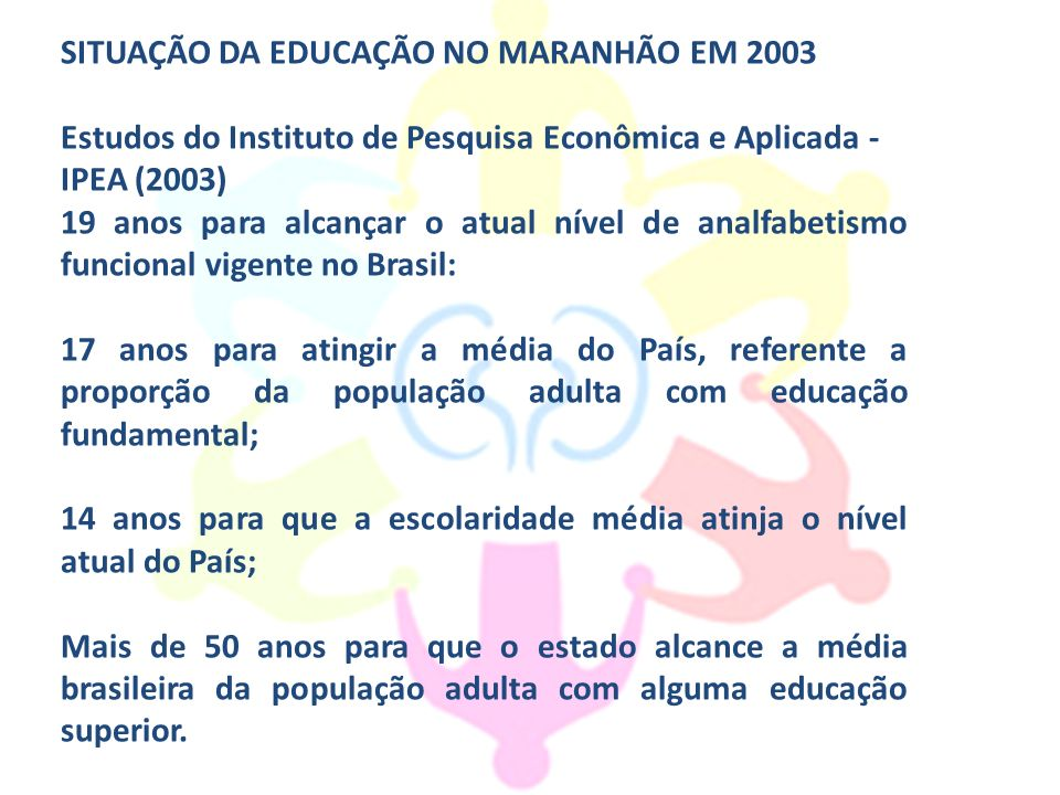 SITUAÇÃO DA EDUCAÇÃO NO MARANHÃO EM 2003